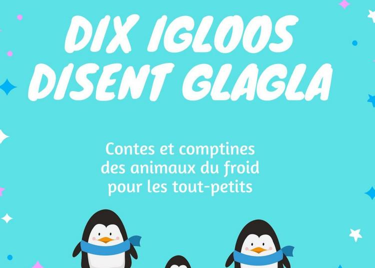 Dix Igloos Disent Glagla à Grenoble