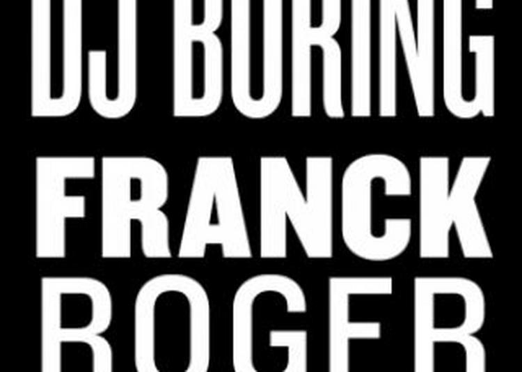 Dj Boring, Franck Roger à Paris 13ème