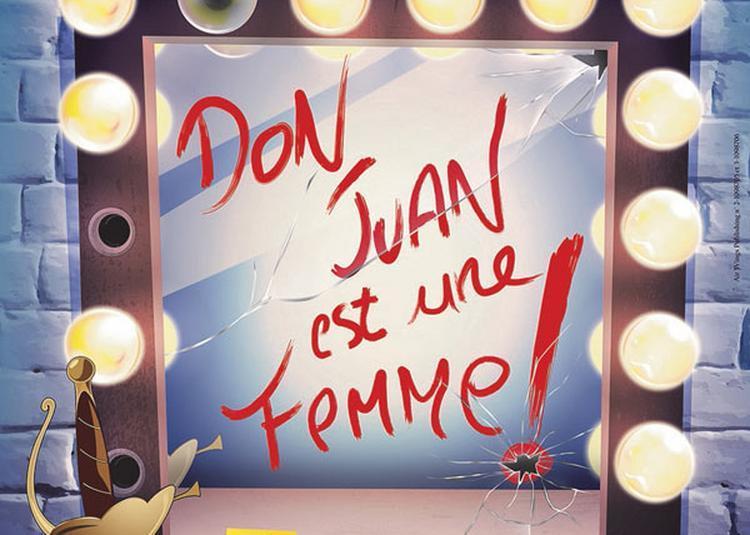 Don Juan Est Une Femme à Paris 10ème