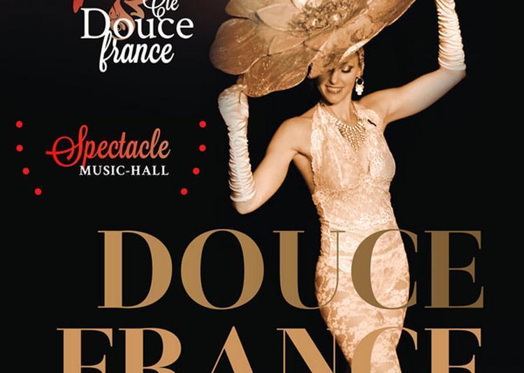 Douce France Et Music-Hall ! à Vias
