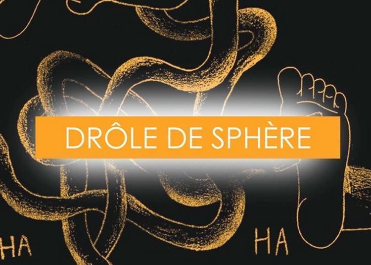 Drôle De Sphère à Paris 18ème