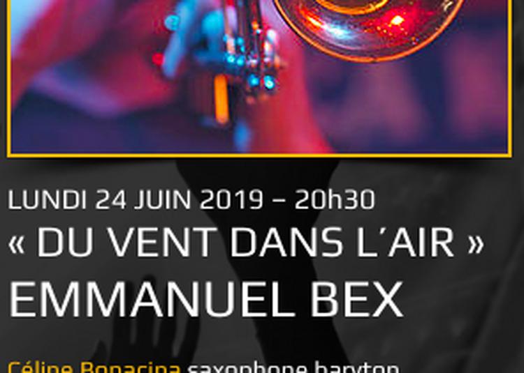 Du vent dans l'air, Emmanuel Bex à Saint Denis