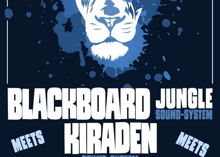 Dub Station X6mic : Blackboard Jungle & Kiraden Sound System à Aix en Provence