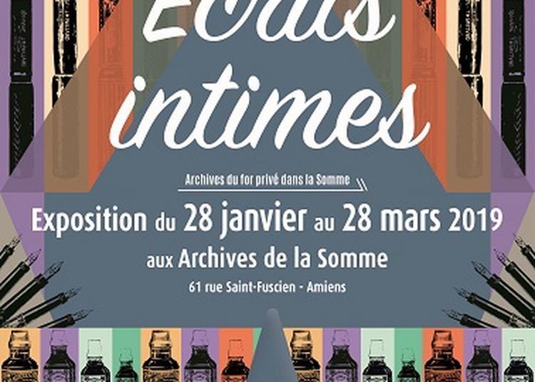 Ecrits intimes. Archives du for privé aux Archives de la Somme à Amiens