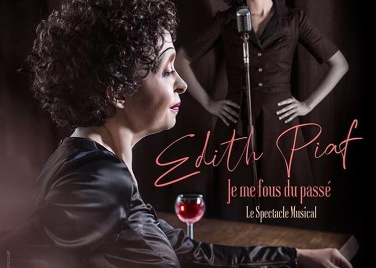 Edith Piaf, Je Me Fous Du Passé à Paris 17ème