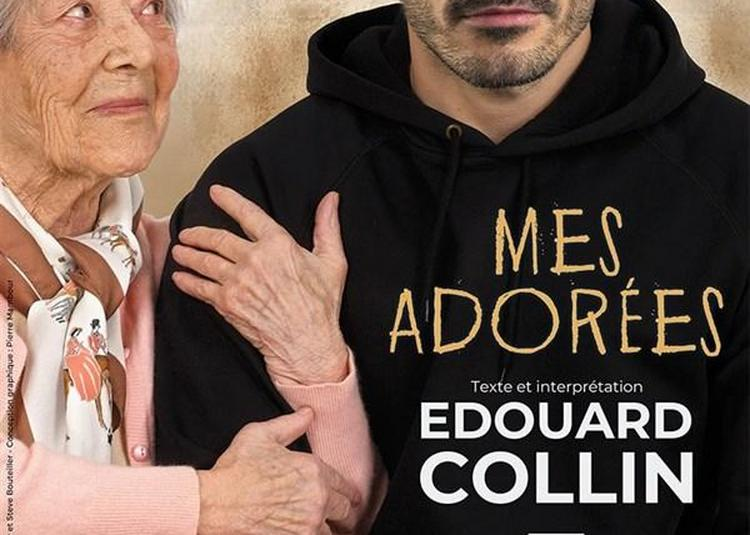 Edouard Collin Dans Mes Adorées à Paris 3ème