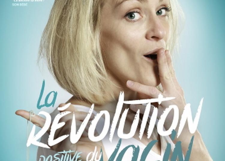 Elodie KV - La révolution positive du vagin à Montpellier
