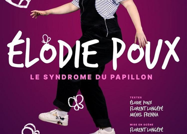 Elodie Poux Dans Le Syndrome Du Papillon à Lille