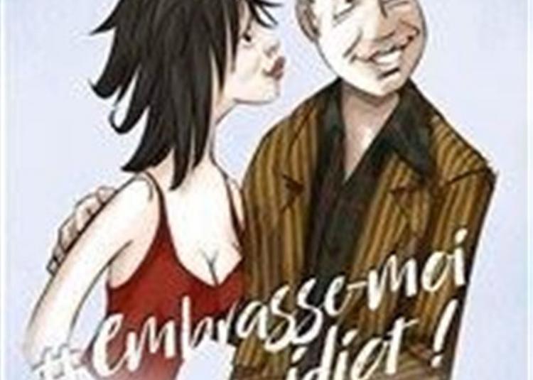 Embrasse-Moi Idiot ! à Paris 4ème
