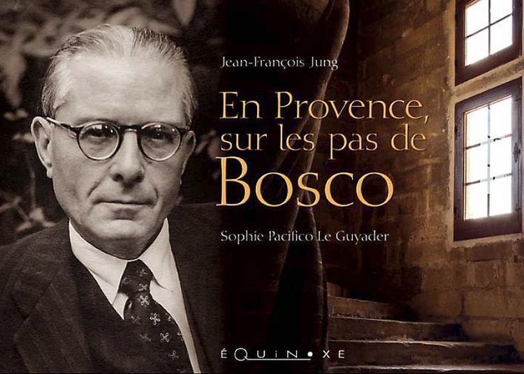 En Provence Sur Les Pas De Bosco Lecture à Avignon