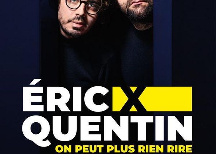 Eric Et Quentin Dans On Peut Plus Rien Rire à Nantes