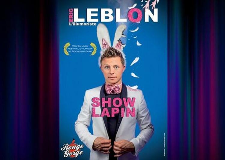 Eric Leblon Dans Show Lapin à Avignon