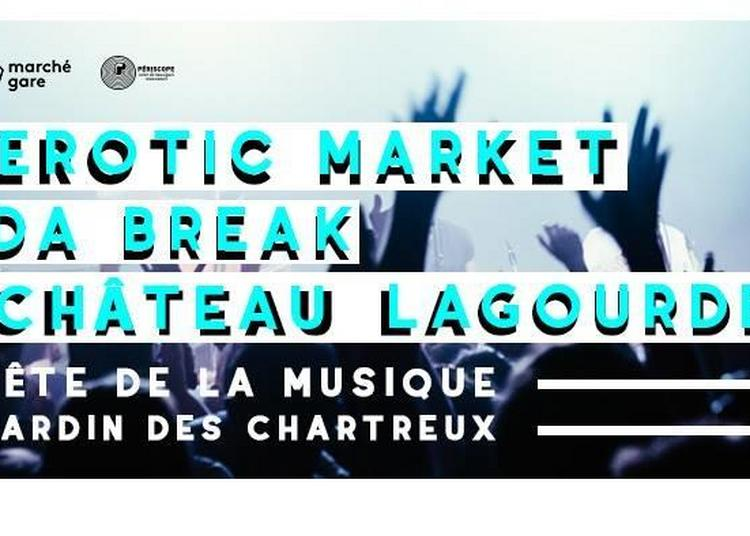 Erotic Market, Da Break, Château Lagourde à Lyon