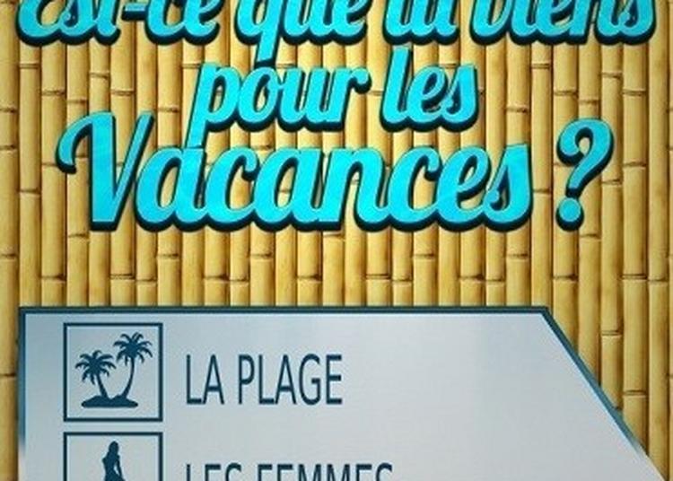 Est Ce Que Tu Viens Pour Les Vacances ? à La Rochelle