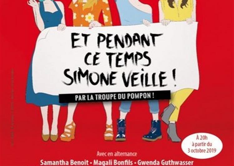 Et Pendant Ce Temps, Simone Veille ! à Paris 10ème