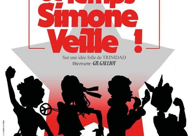 Et Pendant Ce Temps, Simone Veille ! à Paris 11ème
