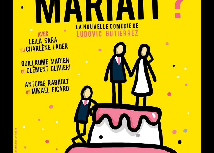 Et Si On Se Mariait ? à Paris 11ème
