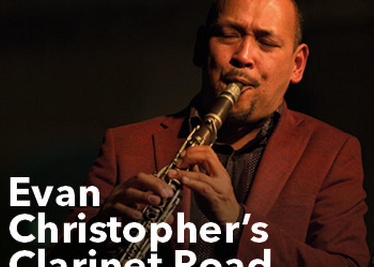 Evan Christopher'S Clarinet Road à Paris 1er