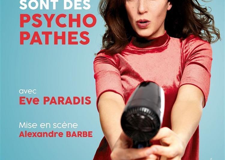 Eve Paradis Dans Les Filles Amoureuses Sont Des Psychopathes à Saint Etienne