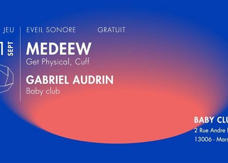 Éveil sonore: Medeew + Gabriel Audrin à Marseille