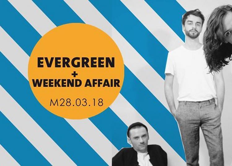 Evergreen + Weekend Affair à Amiens