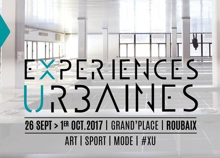 Expériences Urbaines #XU 2017 à Roubaix