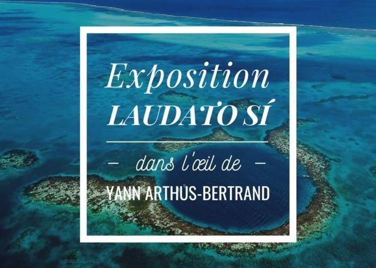 Expo Environnement, Spiritualité Et Responsabilité : Laudato Si, Yann Arthus Bertrand à Paris 15ème