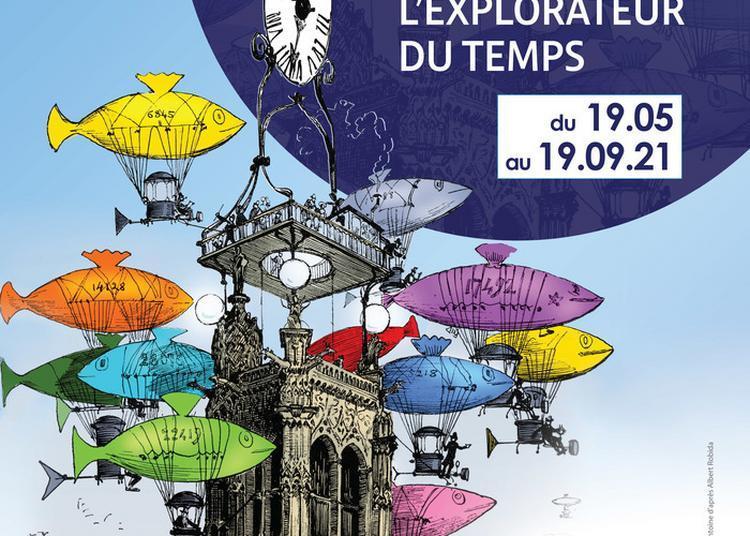 Exposition Albert Robida, L'explorateur Du Temps à Compiegne