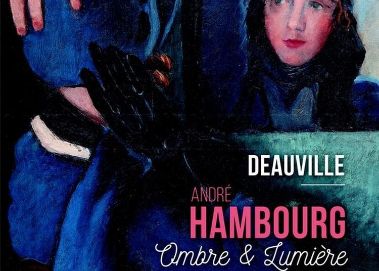 Exposition André Hambourg, Ombre & Lumière à Deauville