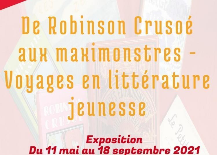 Exposition Consacrée Aux Voyages Dans La Littérature Jeunesse : « De Robinson Crusoé Aux Maximonstres » à Perigueux