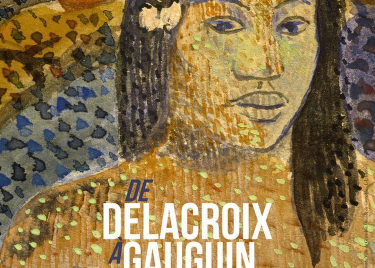 Exposition De Delacroix à Gauguin à Grenoble