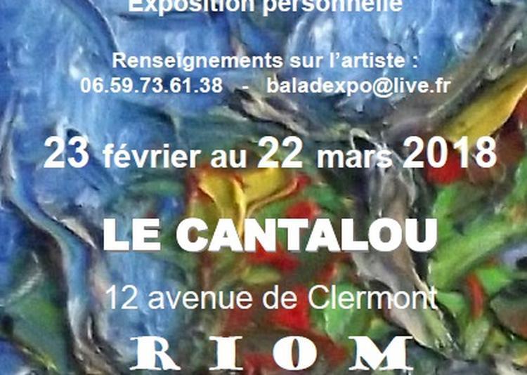 Balad'Expo & Jean-Pierre Austruy - Exposition de peintures au Cantalou à Riom