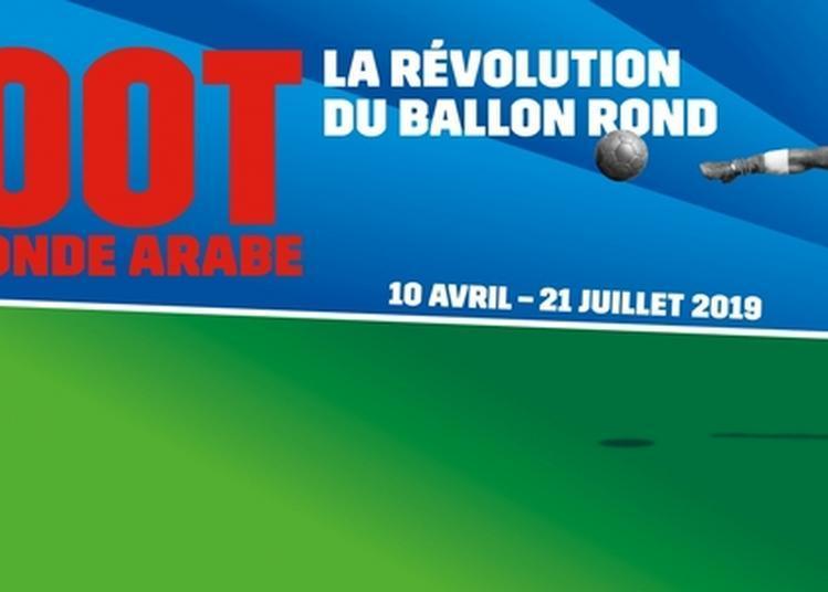 Exposition Foot Et Monde Arabe à Paris 5ème