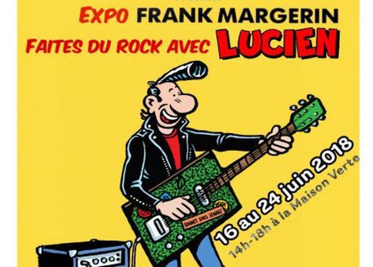 Exposition Frank Margerin « Faites Du Rock Avec Lucien » à Quincy Sous Senart
