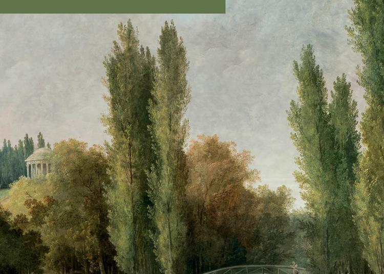 Exposition Hubert Robert Et La Fabrique Des Jardins à La Roche Guyon