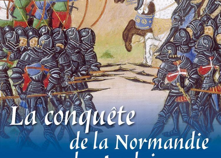 Exposition : La Conquête De La Normandie Par Les Anglais à Caen