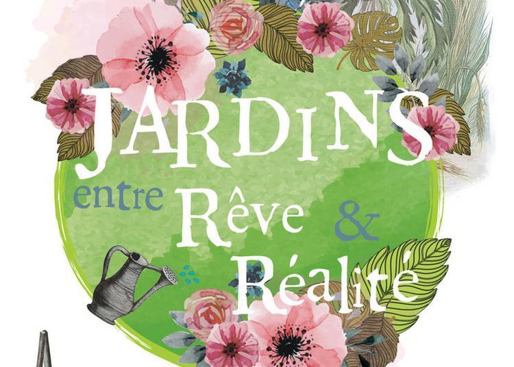 Exposition « Jardins Entre Rêve Et Réalité », Dernier Jour ! à Mousson
