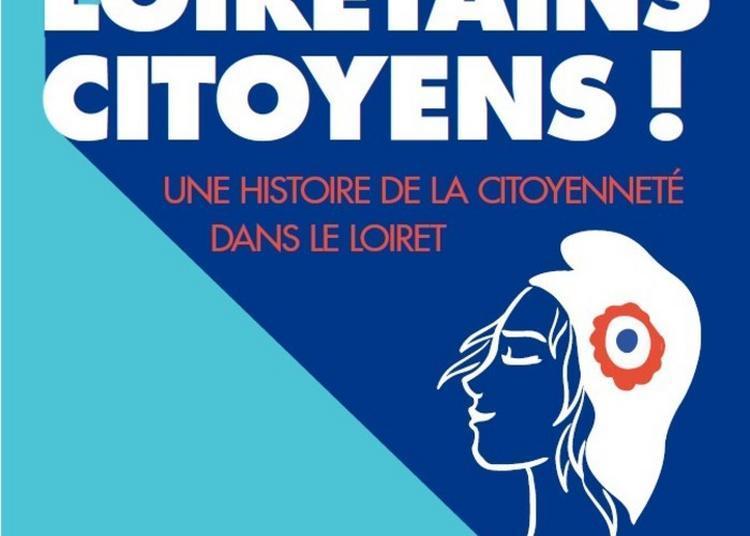 Exposition « Loirétains, Citoyens ! » à Orléans
