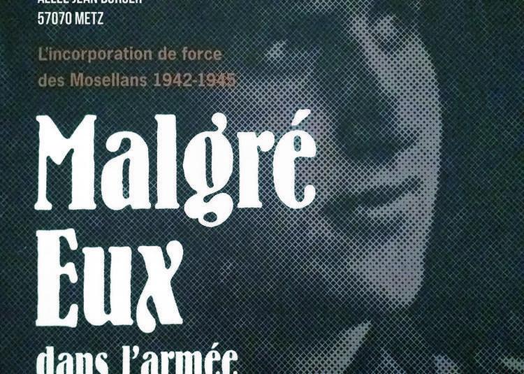 Exposition « Malgré Eux Dans L'armée Allemande. L'incorporation De Force Des Mosellans 1942-1945 » à Metz