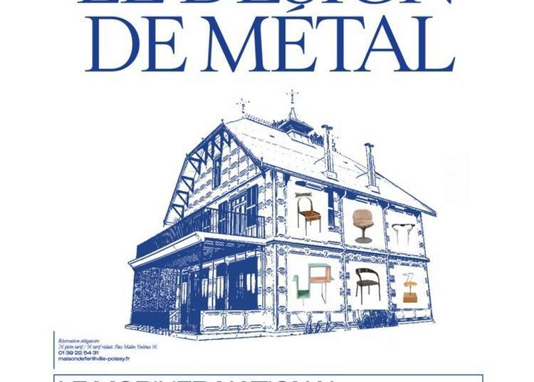 Exposition Le Design De Métal. Le Mobilier National Invité à La Maison De Fer à Poissy