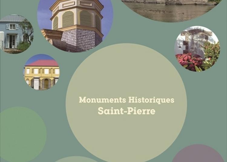 Exposition Les Monuments Historiques De Saint-pierre à Saint Pierre