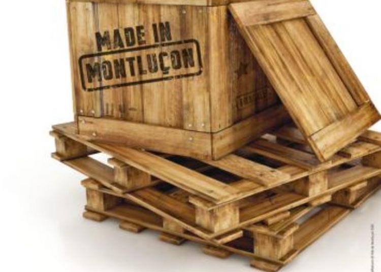 Exposition Made In Montluçon - Château Des Ducs De Bourbon à Montlucon