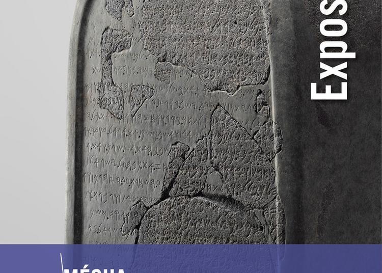 Exposition : Mésha Et La Bible, Quand Une Pierre Raconte L'histoire Avec La Participation Exceptionnelle Du Musée Du Louvre à Paris 5ème