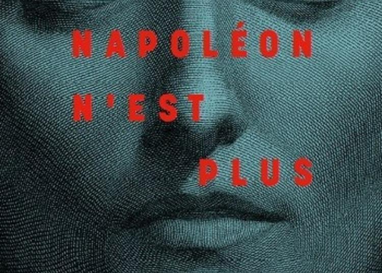 Exposition Napoléon N'est Plus à Paris 7ème