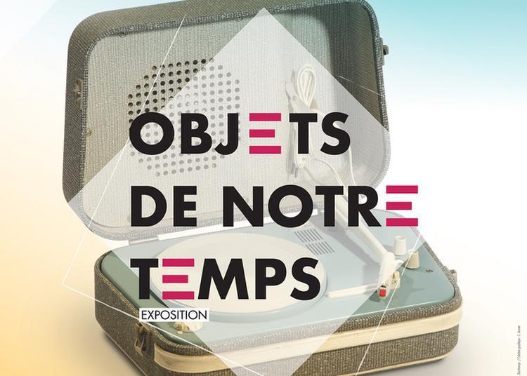 Exposition Objets De Notre Temps flash à Montigny le Bretonneux