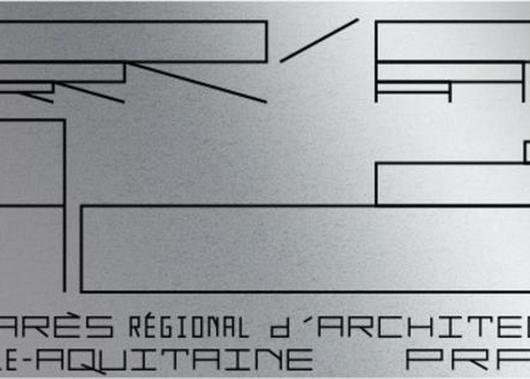 Exposition : Palmarès Régional D'architecture En Nouvelle-aquitaine à Bordeaux