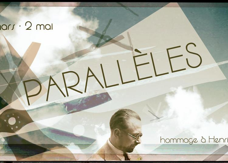 Exposition « Parallèles » hommage à Henri Farbos à Mont de Marsan
