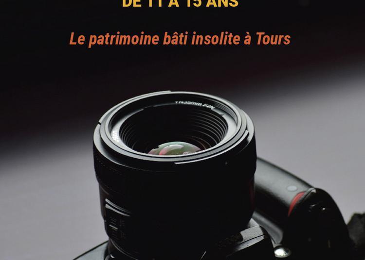 Exposition Photographique Jeune Public Le Patrimoine Bâti Insolite à Tours