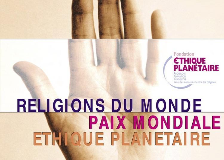 Exposition : Religions Du Monde, Paix Mondiale, Éthique Planétaire à Limoges