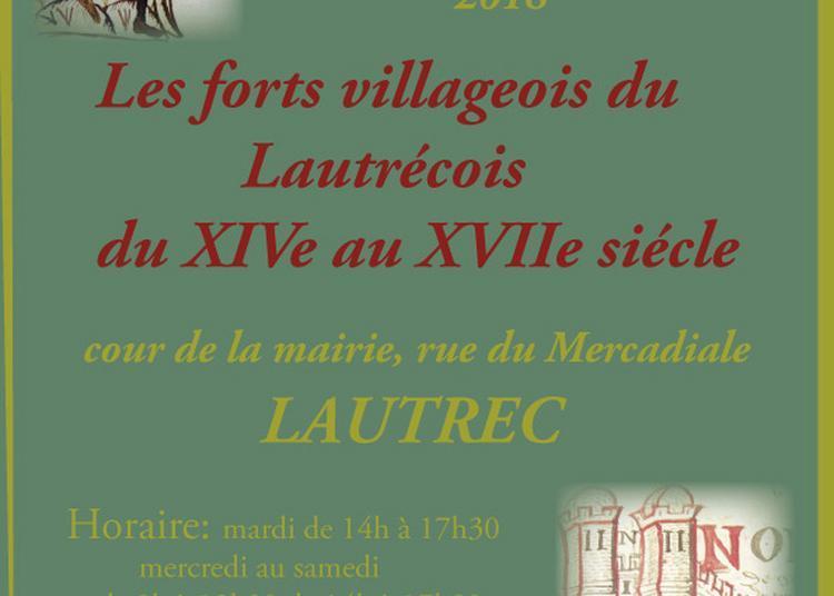 Exposition Sur Les Forts Villageois Du Lautrécois à Lautrec